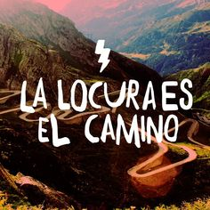 ¡La locura es el camino! My Works, Mountains, Nature, Travel, Madness, Drive Way, Naturaleza, Viajes, Trips