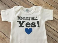 Mommy said yes! Heart  Wedding getting married she said yes proposal ideas announcement  Made to order onesie or Shirt. If you would like different color text or heart please state so in the notes to seller. All colors available