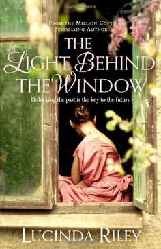 The Light Behind The Window, my first read of Lucinda Riley and I fell in Love !