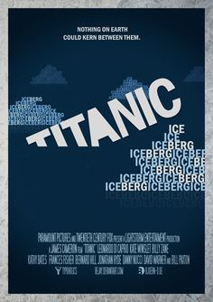 Titanic ... from http://blog.uprinting.com/90-exciting-typography-posters-and-designs/