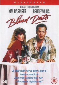 BLIND DATE: Directed by Blake Edwards.  With Kim Basinger, Bruce Willis, John Larroquette, William Daniels. Walter Davis is a workaholic. His attention is all to his work and very little to his personal life or appearance. Now he needs a date to take to his company's business dinner with a new important Japanese client. His brother sets him up with his wife's cousin Nadia, who is new in town and wants to socialize, but he was warned that if she gets drunk, she loses control...