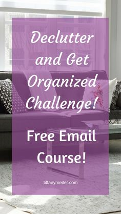 Declutter and Get Organized with this 5 Day Email Coarse.