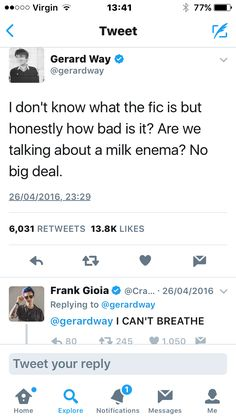 Gerard way describing the milk fic. And Frank Gerard Way describing the milk fic. And Frank Emo Band Memes, Mcr Memes, Music Memes, Emo Bands, Music Bands, Gerard Way, My Chemical Romance, Milk Fic, Crank That Frank