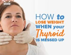 How to Lose Weight When Your Thyroid is Messed Up http://blog.paleohacks.com/lose-weight-thyroid-is-messed-up/