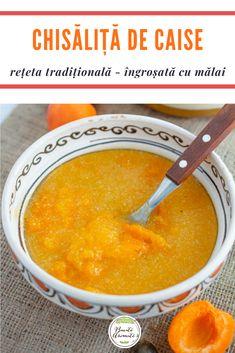 Chisăliță de caise - rețeta tradițională de compot de caise îngroșat cu mălai. #chisalita #orsav #compot #caise #compotdecaise #bucatearomate Cantaloupe, Food, Meal, Essen, Hoods, Meals, Eten