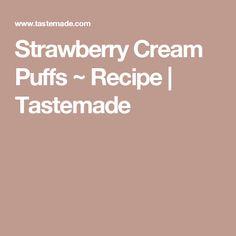 Strawberry Cream Puffs ~ Recipe | Tastemade