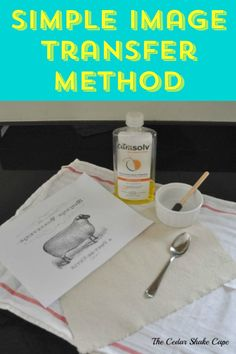 Simple image transfer method ~ you probably already have everything you have on hand to try this!