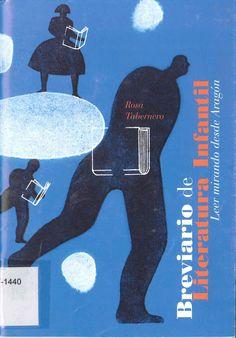 """""""Breviario de literatura infantil: leer mirando desde Aragón"""" Rosa Tabernero. Madrid: Asociación Española de Amigos del Libro Infantil y Juvenil, 2007."""