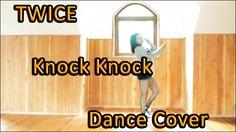 Twice (트와이스) _ Knock Knock   Dance Cover by Anni cr