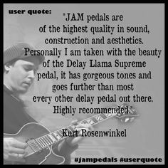 It is with great pleasure that we welcome Mr. Kurt Rosenwinkel in the family of JAM pedals ! Here's a few words from Kurt about his so far experience with our pedals! Rosenwinkel, it's an honour ! User Quotes, Words