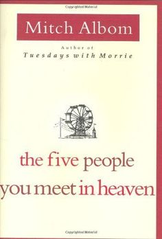 The Five People You Meet in Heaven by Mitch Albom,