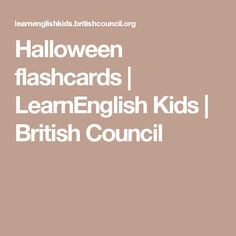 Halloween flashcards | LearnEnglish Kids | British Council