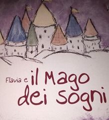 Flavia e il Mago dei sogni - Flavia Weedn