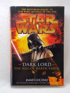 Star Wars Dark Lord The Rise of Darth Vader James Luceno First Edition 2005 HC