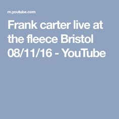 Frank carter live at the fleece Bristol 08/11/16 - YouTube