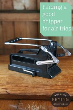 Finding a good chipper / french fry cutter for air fries Frying Oil, Air Frying, French Fry Cutter, Fries, Hot