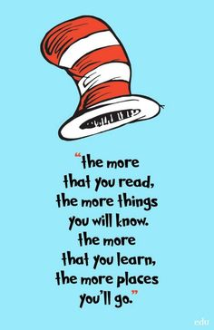 """45 Education Quotes - """"The more that you read, the more things you will know, the more that you learn, the more places you'll go. Seuss quotes 45 Education Quotes to Inspire You to Reach Your Academic & Life Goals Dr. Seuss, Dr Seuss Week, Library Posters, Reading Posters, Quote Posters, Dr Suess Quotes, Dr Seuss Reading Quotes, Motivational Quotes, Inspirational Quotes"""