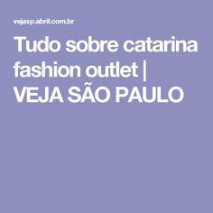 4dc55ee89af64 catarina fashion outlet   VEJA SÃO PAULO