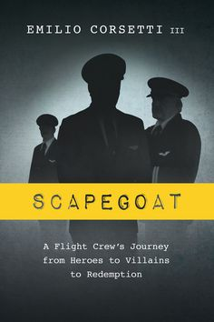 Buy Scapegoat: A Flight Crew's Journey from Heroes to Villains to Redemption by Emilio Corsetti III and Read this Book on Kobo's Free Apps. Discover Kobo's Vast Collection of Ebooks and Audiobooks Today - Over 4 Million Titles! Scapegoat, One Pilots, Book Cover Design, Book Recommendations, Book Lists, Reading Online, Books To Read, Ebooks, This Book