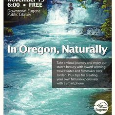 Ill be showing my five-film series In Oregon Naturally on Tuesday November November 13, Filmmaking, Travel Photos, Oregon, Tuesday, Public, Journey, Nature, Instagram