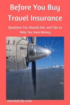 Find out what questions you should ask, and read some tips to help you save money on your next travel insurance policy