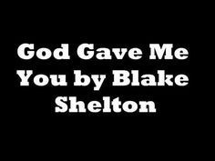 God Gave Me You-Blake Shelton