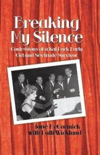 Breaking My Silence: Confessions of a Rat-Pack Party Girl and a Sex-Trade Survivor