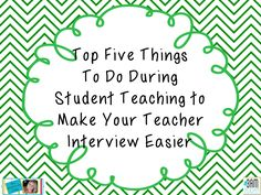 Top Five Things To Do During Student Teaching to Make Your Teacher Interview Easier - If you are student teaching now (or have a student teacher in your classroom) - PIN THIS! Teacher Education, Student Teacher, Teacher Hacks, Teacher Resources, Teacher Stuff, Teaching Interview, Teacher Interviews, Teaching Jobs, Teaching Ideas