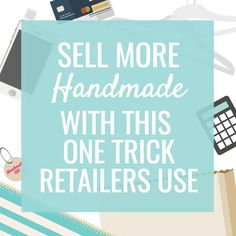 Everyone wants to sell more of their handmade products. This one trick major retailers to turn more shoppers into buyers can be used in your small business.