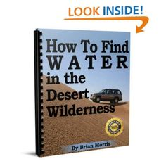 How to find water in the desert wilderness: Brian Morris: Amazon.com: Books