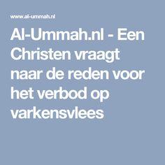Al-Ummah.nl - Een Christen vraagt naar de reden voor het verbod op varkensvlees