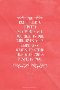 You don't need a perfect boyfriend. All you need is one...  #powerful #quotes #inspirational #words