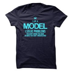 I am a Model T-Shirts, Hoodies. Check Price Now ==► https://www.sunfrog.com/LifeStyle/I-am-a-Model-23501089-Guys.html?41382