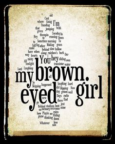 Brown Eyed Girl Lyrics - Van Morrison - Word Art Print...love this song...