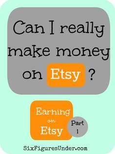 Can I Really Make Money On Etsy? - Earning On Etsy Series, Part 1