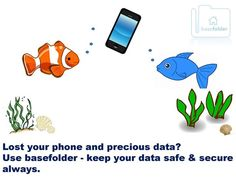 Lost your phone and precious data? Use #basefolder - keep your data safe and secure always. http://www.basefolder.com