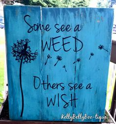 Some See A Weed, Others See A Wish sign - Kelly Belly Boo-tique