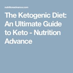 The Ketogenic Diet: An Ultimate Guide to Keto - Nutrition Advance