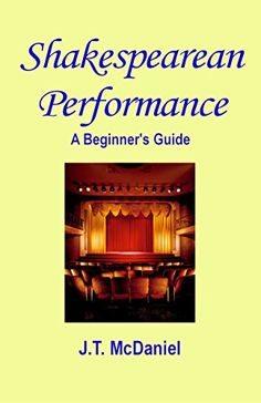 Shakespearean Performance: A Beginner's Guide by [McDaniel, J.T.]