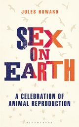 Exciting!  Jules's book 'Sex on Earth: A Celebration of Animal Reproduction' is out in October from Bloomsbury, with illustrations by Sam