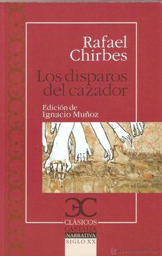 Rafael Chirbes. Los disparos del cazador. Edición de Ignacio Muñoz. Castalia, 2011 (1a ed., 1994)