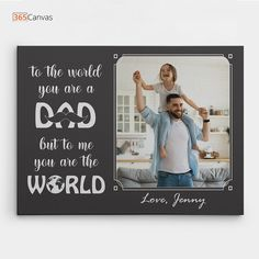 """This personalized piece lets you add the child's name and a photo. Such a sentimental present will make daddy's day! With our """"To The World You Are A Dad"""" photo canvas decor, celebrate the joys of the heart. Order now to make him smile! #fathersdaygifts #giftsfordad #tothewordyouareadad #tomeyouaretheworld #fathersdaygiftsfromkid"""