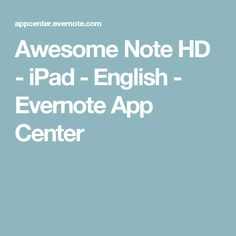 Awesome Note HD - iPad - English - Evernote App Center