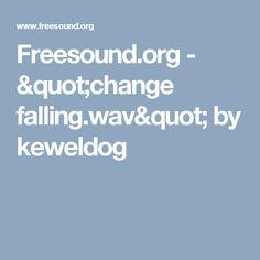 """Freesound.org - """"change falling.wav"""" by keweldog Sound Logo, Fannie Mae, You Sound, Change"""