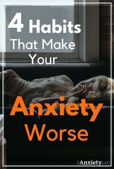 Four common habits proven to make anxiety worse. You might want to avoid these common actions if you want to recover from anxiety. Anxiety | Positive Thoughts | Negative Thoughts | Personal Growth | Worry | Fear #anxiety #positivethoughts Saved by: Erin Dickson www.gravitylifecoaching.com