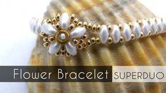 Flower Bracelet with Superduo  ~ Seed Bead Tutorials