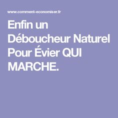 Enfin un Déboucheur Naturel Pour Évier QUI MARCHE.