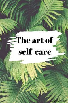The Art of Self-care. What does that actually mean and how do I achieve it? First Year Of College, Garden Care, Tropical Plants, Self Care, Bonsai, Shrubs, Perennials, Lawn, Herbalism