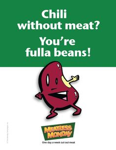 Chili without meat? You're fulla beans! First Monday, Monday Inspiration, Getting Hungry, Meatless Monday, Awesome Things, Mondays, People Around The World, Bulletin Board, Chili