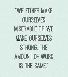 ETC INSPIRATION BLOG ART DESIGN QUOTE CARLOS CASTANEDA WE EITHER MAKE OURSELVES MISERABLE OR MAKE OURSELVES STRONG EDIT MOTIVATIONAL QUOTE P...